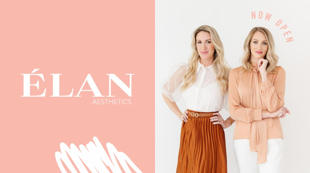 ELAN Aesthetics Now Open