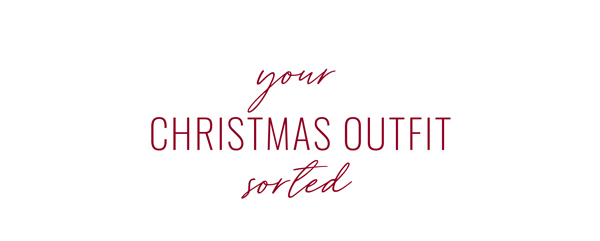Your Christmas Outfit Sorted