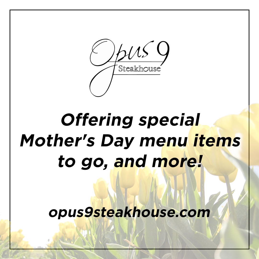 Opus 9 Mother''s Day Specials