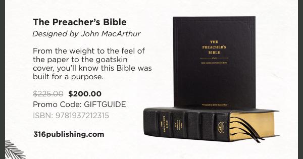 The Preacher's Bible - $200