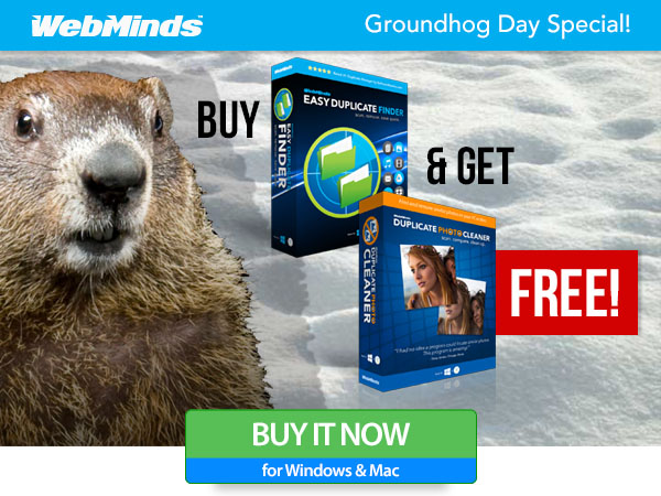 Groundhog Day Specia!: Buy Easy Duplicate Finder and Get Duplicate Photo Cleaner for FREE!