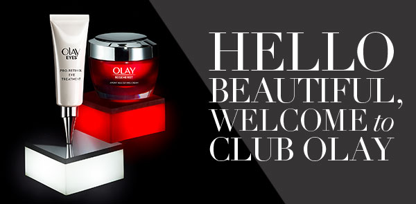 HELLO BEAUTIFUL, WELCOME to CLUB OLAY