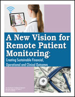 Pre-publication discount on A New Vision for Remote Patient Monitoring: Creating Sustainable Financial, Operational and Clinical Outcomes