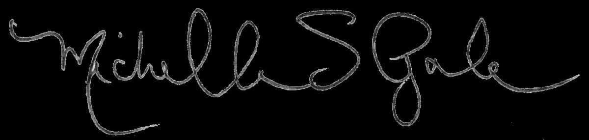 Michelle S Gale signature