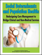 Social Determinants and Population Health: Redesigning Care Management to Bridge Clinical and Non-Medical Services