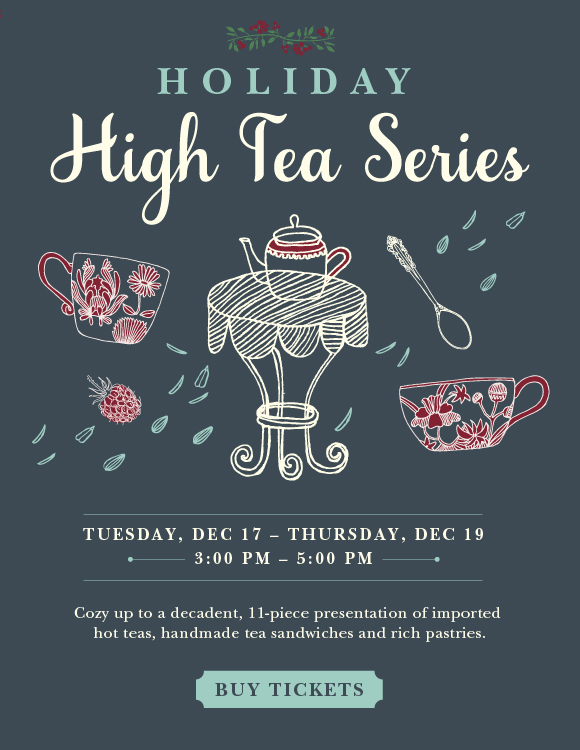 Click here to book your tickets for our first-ever holiday high tea series this December.