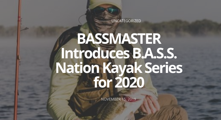 BASSMASTER Introduces B.A.S.S. Nation Kayak Series for 2020