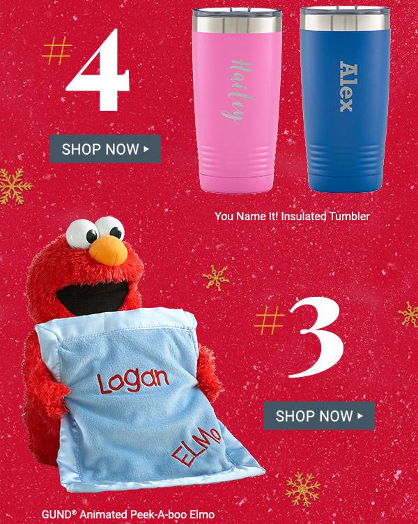 #4 You Name It! Insulated Tumbler. #3 GUND Anitmated Peek-A-Boo Elmo.