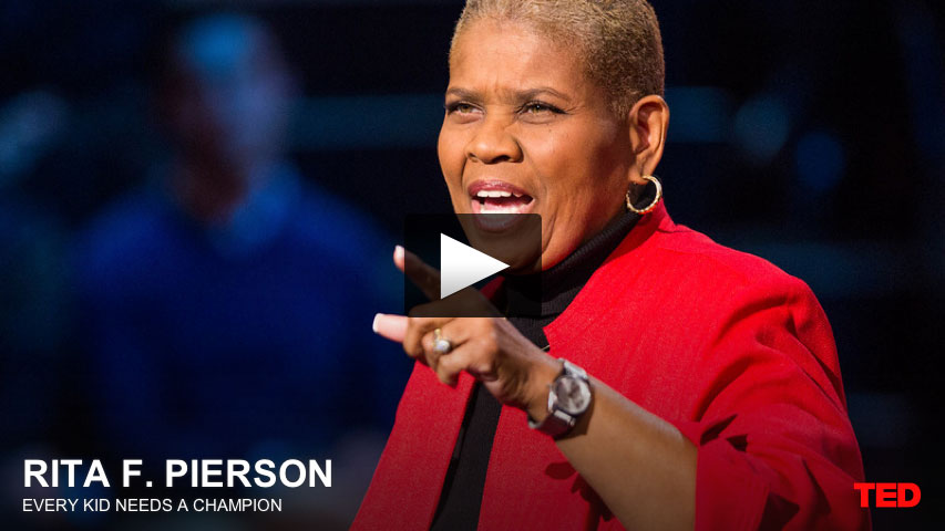 Rita Pierson - Every Kid Needs A Champion
