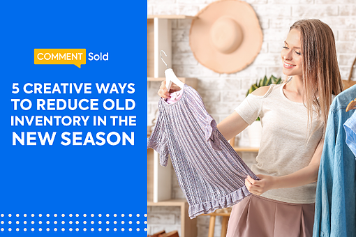 5 Creative Ways to Reduce Inventory in the New Season