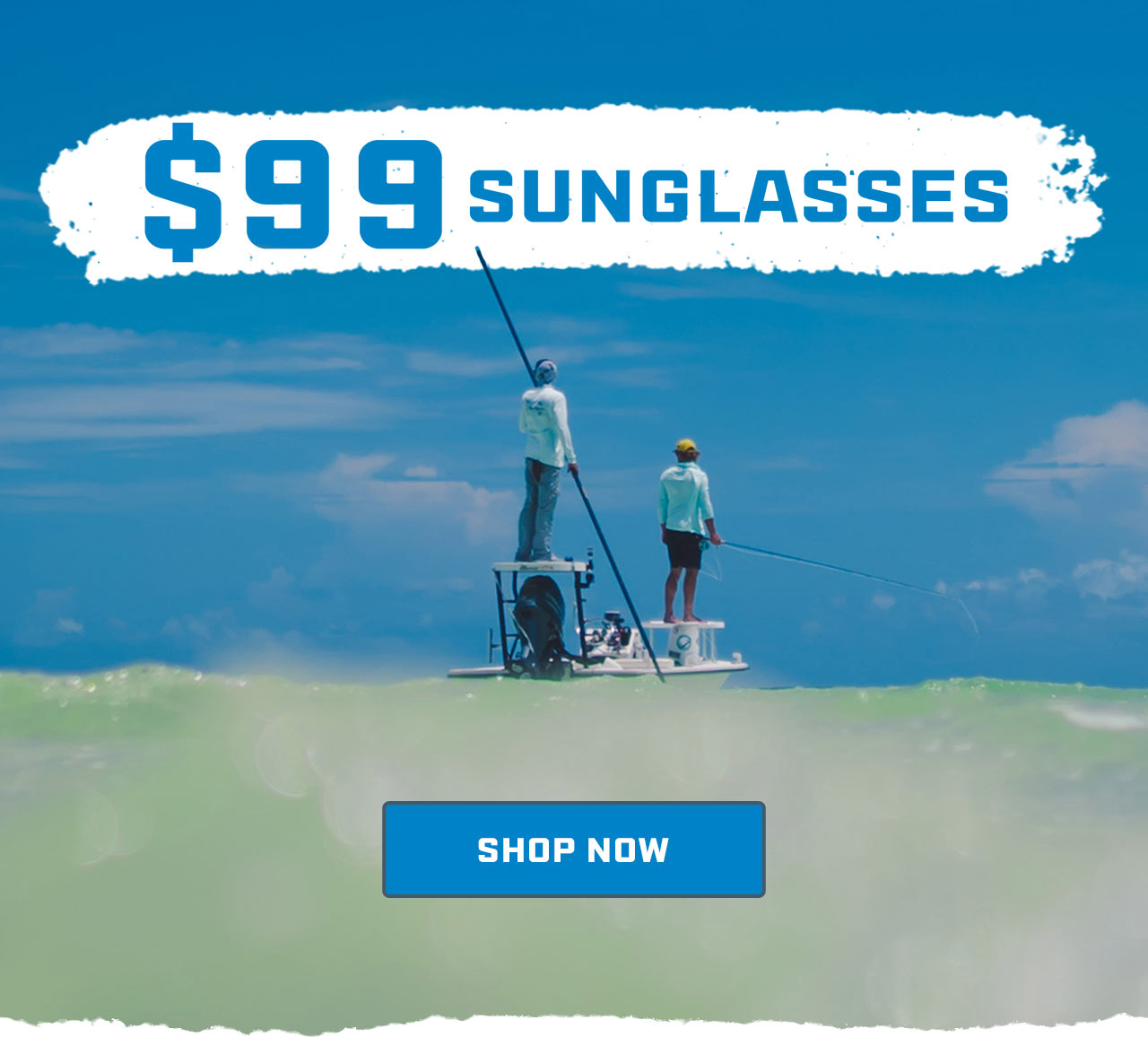 $99 Sunglasses. All Day while they last.