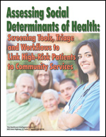 Assessing Social Determinants of Health: Screening Tools, Triage and Workflows to Link High-Risk Patients to Community Services