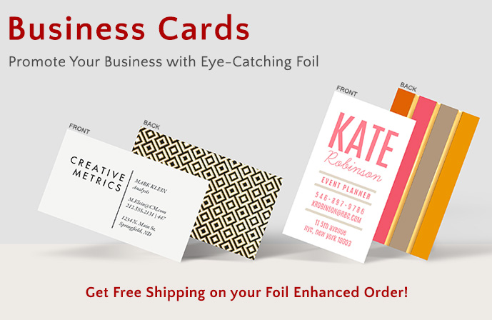 Free Shipping on your Foil Enhanced Business Card Order!