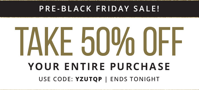 Take 50% Off Your Entire Purchase with coupon code: YZUTQP