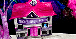 Introducing... Mica's Moon School