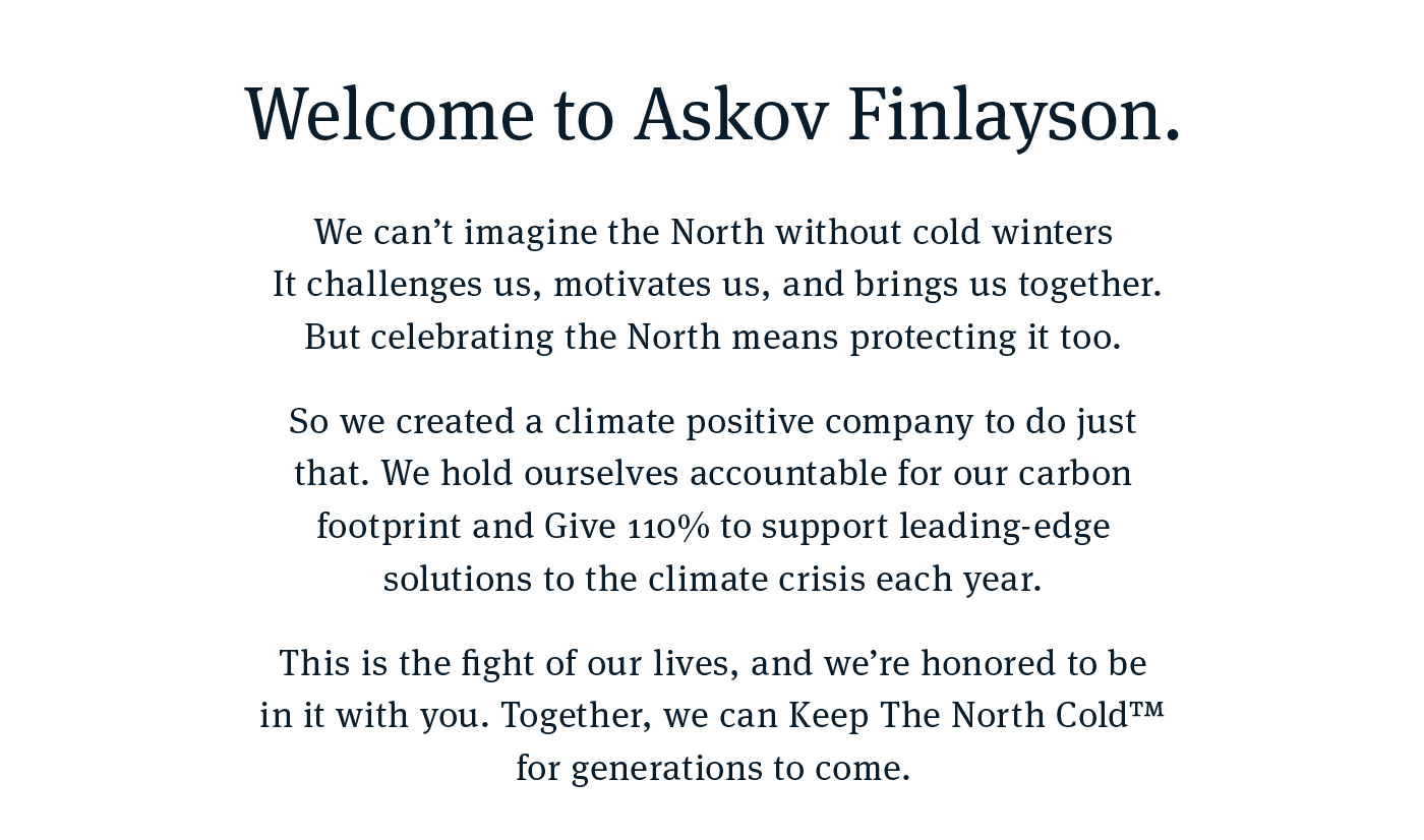 Welcome to Askov Finlayson. Together, we can Keep the North Cold for generations to come.