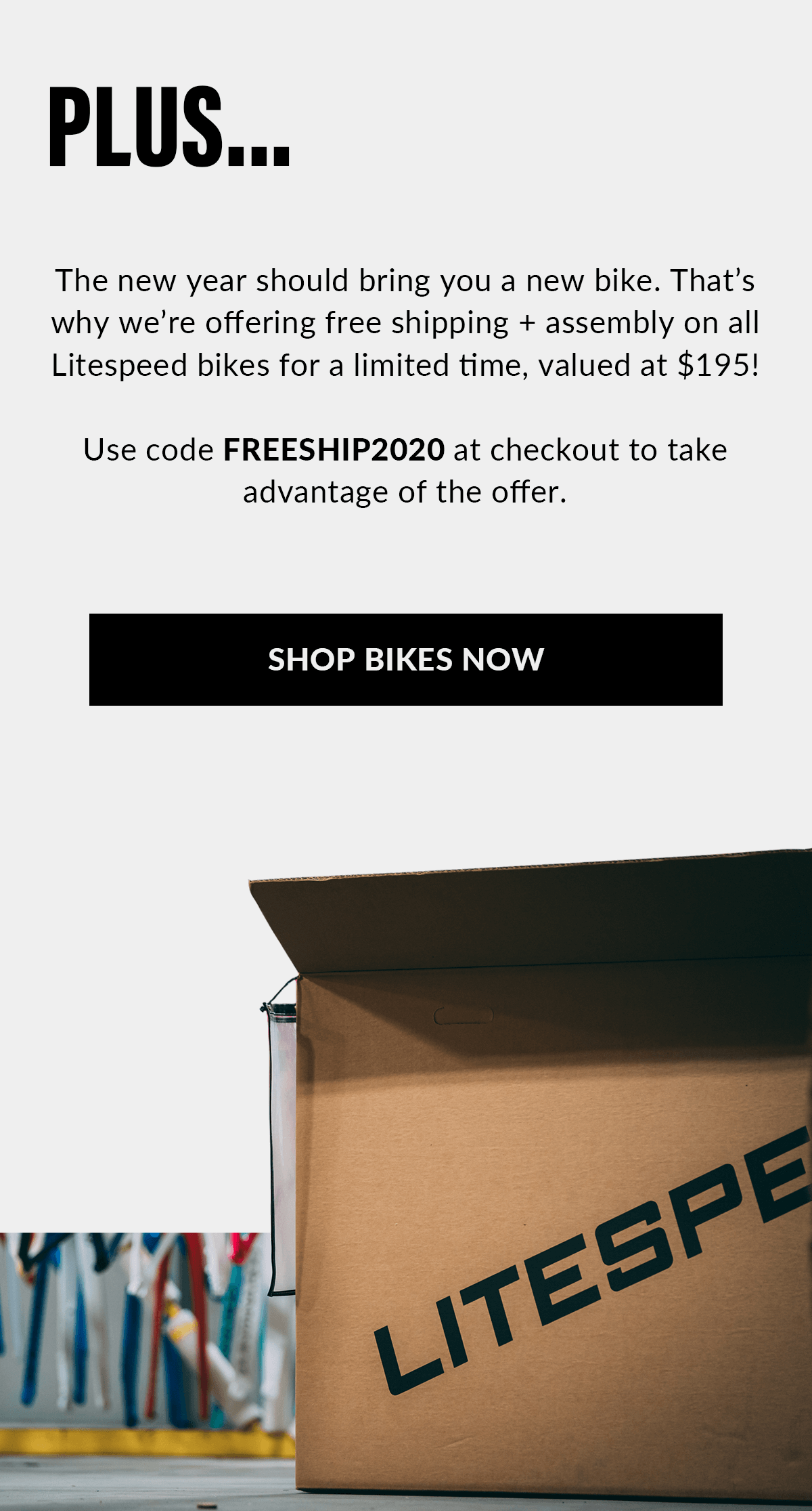 We're offering free shipping + assembly on all Litespeed bikes for a limited time, valued at $195! Use code FREESHIP2020 at checkout to take advantage of the offer.