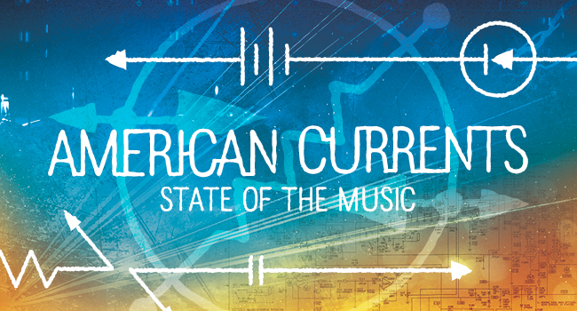 American Currents State of the Music