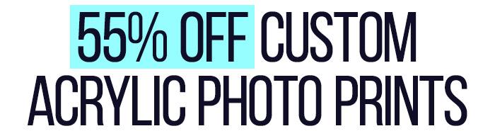 55% Off Custom Acrylic Photo Prints