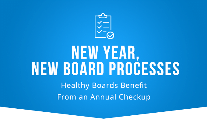 New Year, New Board Processes: This is Your Checkup Reminder for a Healthier Board