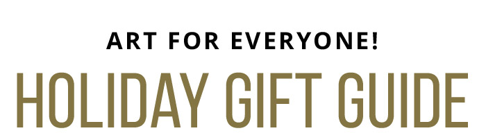 We've got Art for everyone! Shop the Gift Guide