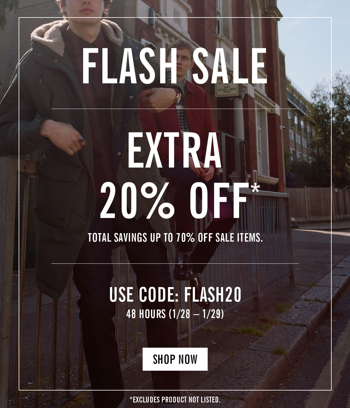 Flash Sale | Extra 20% Off | Total savings up to 70% off sale items. | Use Code: FLASH20 | 48 Hours (1/28 through 1/29) | Shop Now | Excludes products not listed