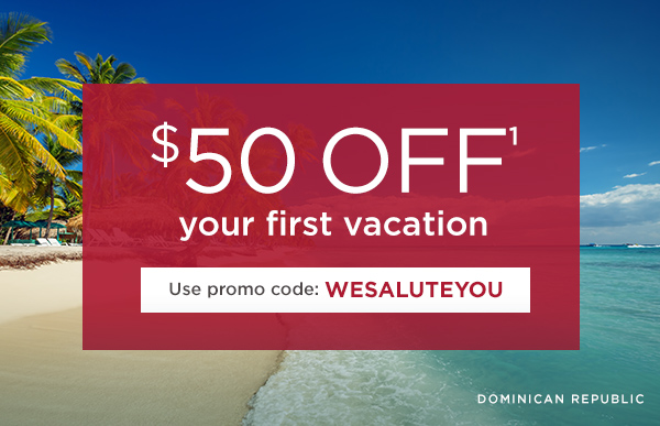 $50 OFF(1) your first vacation. Use promo code: WESALUTEYOU
