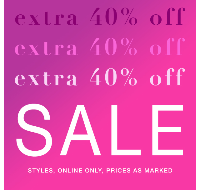 Extra 40% off sale styles online, prices as marked