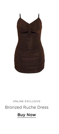 Bronzed Ruche Dress