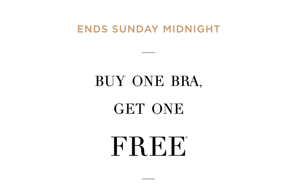 Buy One Bra, Get One Free*