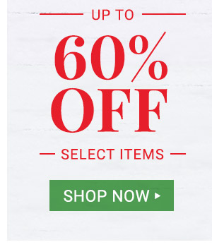 Up to 60% off Select Items