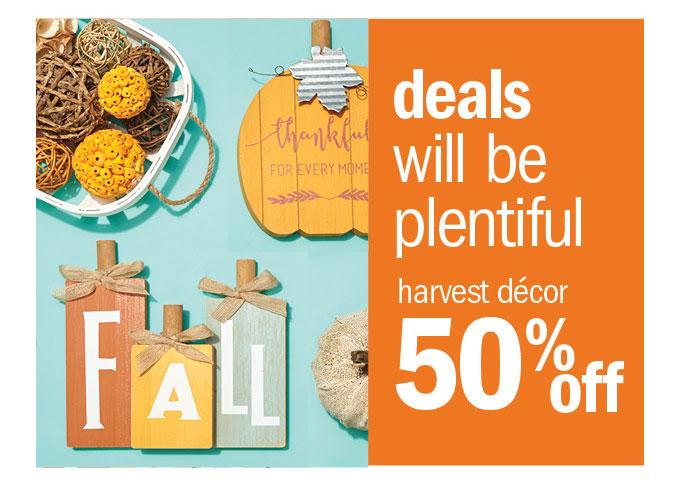 Deals will be plentiful harvest decor 50% off