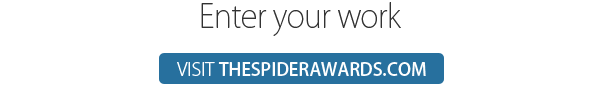 Enter your work - visit THESPIDERAWARDS.COM