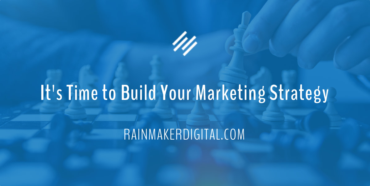 It''s Time to Build Your Marketing Strategy ...