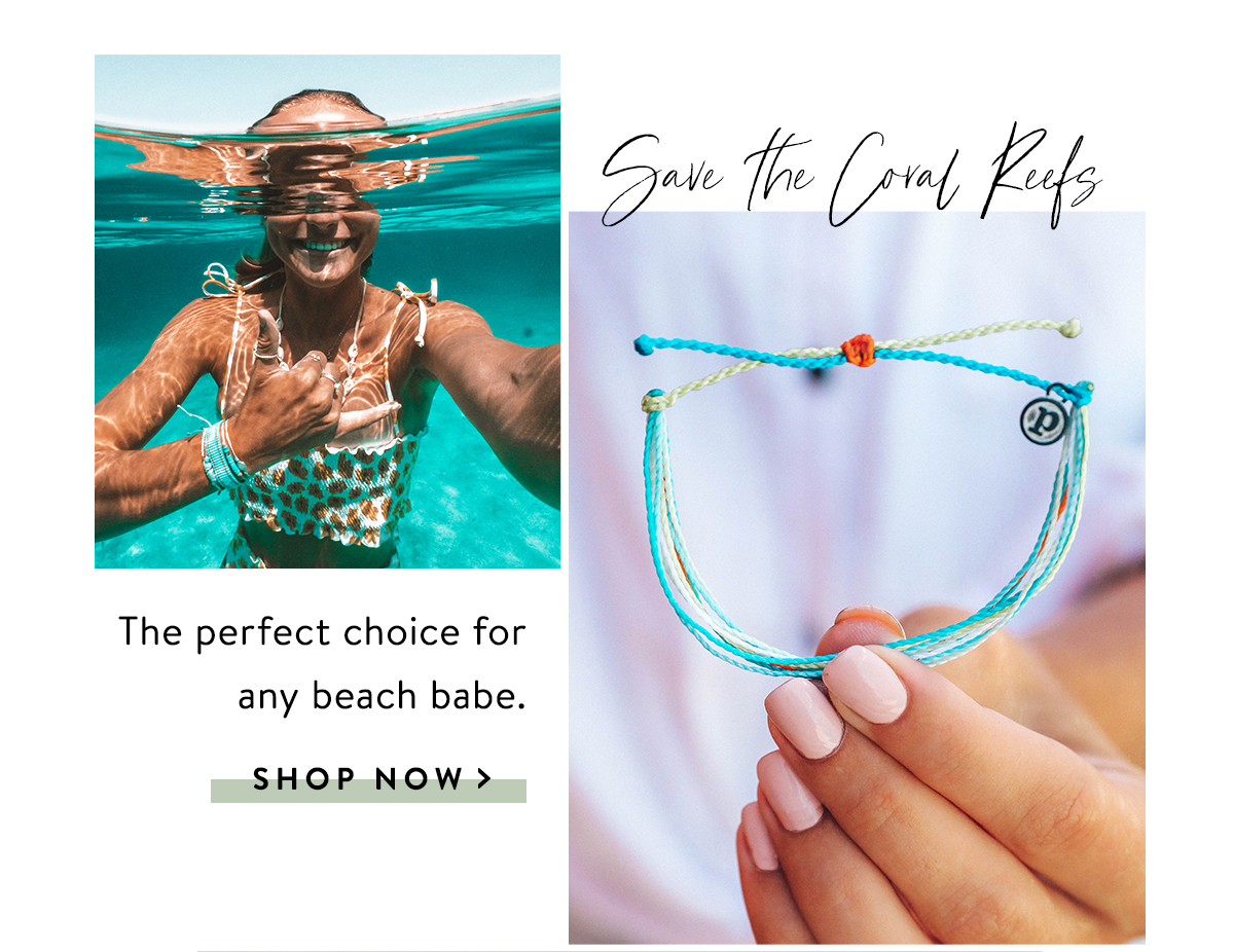 Save the Coral Reefs | SHOP NOW >