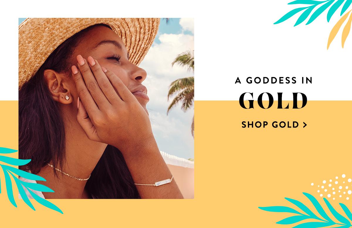 A Goddess In Gold | SHOP GOLD >