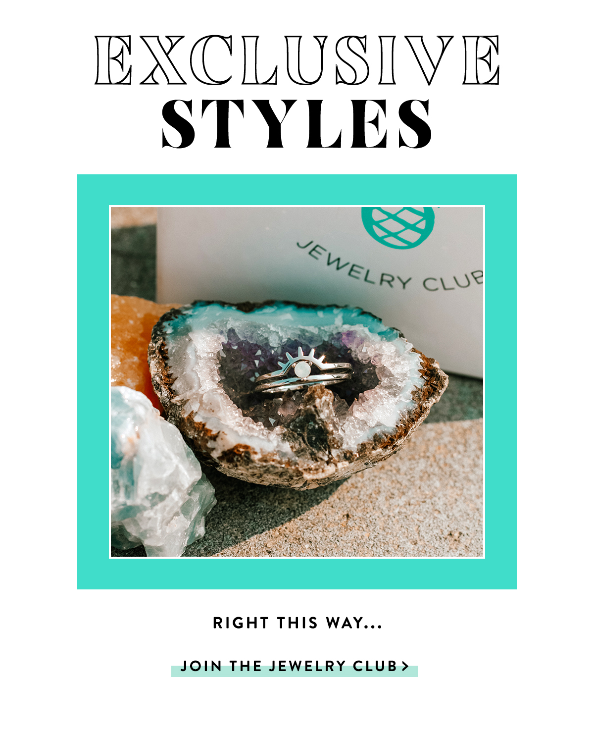 Exclusive Styles | JOIN THE JEWELRY CLUB >