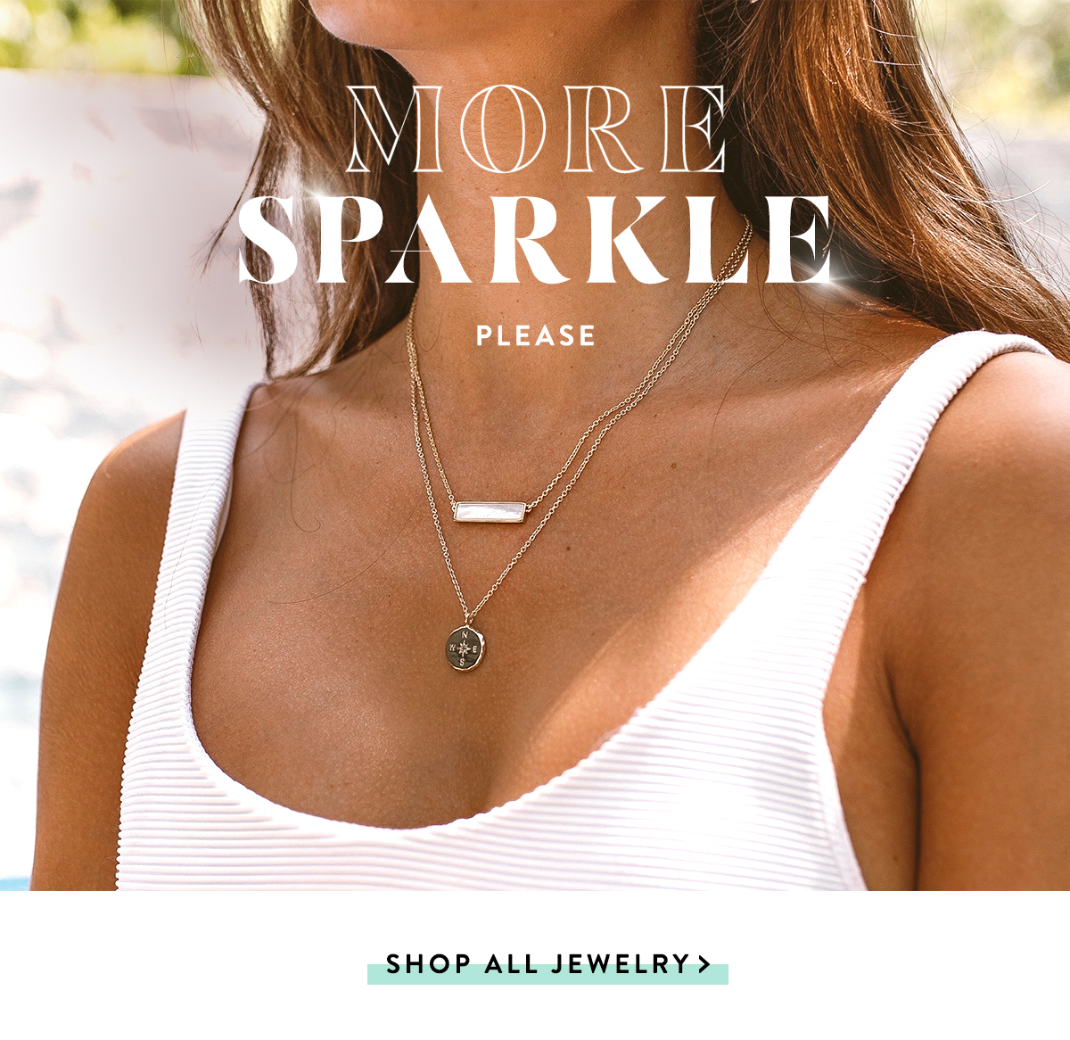 More Sparkle Please | SHOP ALL JEWELRY >