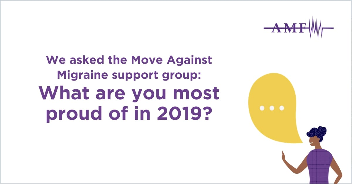 We asked the Move Against Migraine support group: What are you most proud of in 2019?
