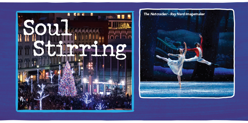 Soul Stirring Holiday Happenings