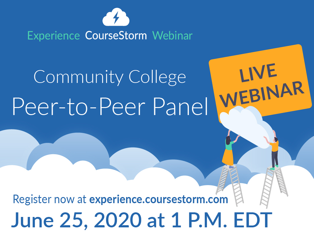 Community College Peer to Peer Panel June 25, 1pm, experience.coursestorm.com