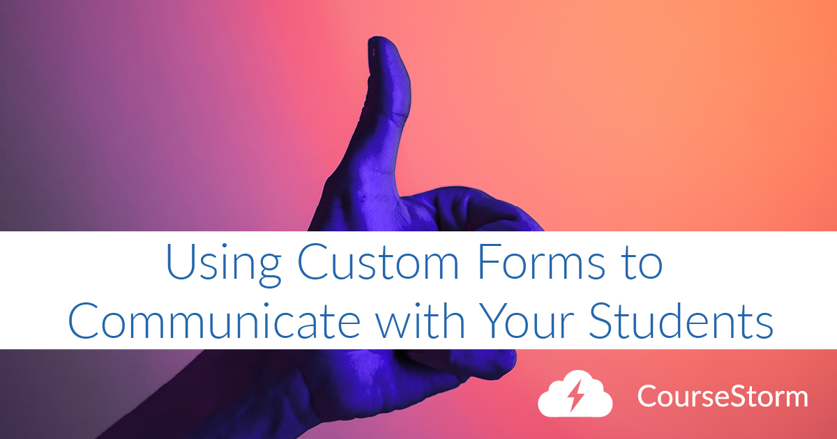 Using Forms to Communicate with Your Students