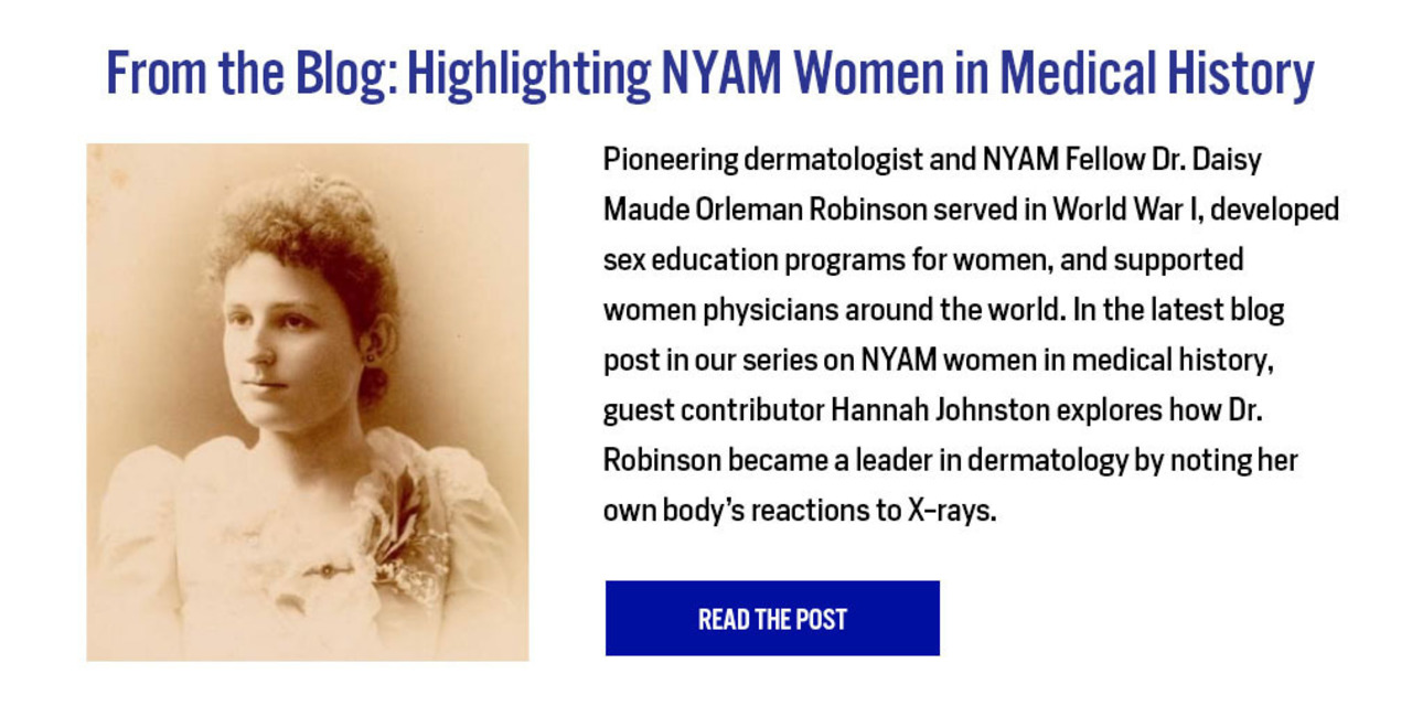 From the Blog: Highlighting NYAM Woman in Medical History - https://nyamcenterforhistory.org/2020/05/05/highlighting-nyam-women-in-medical-history-daisy-maude-orleman-robinson-m-s-m-d/