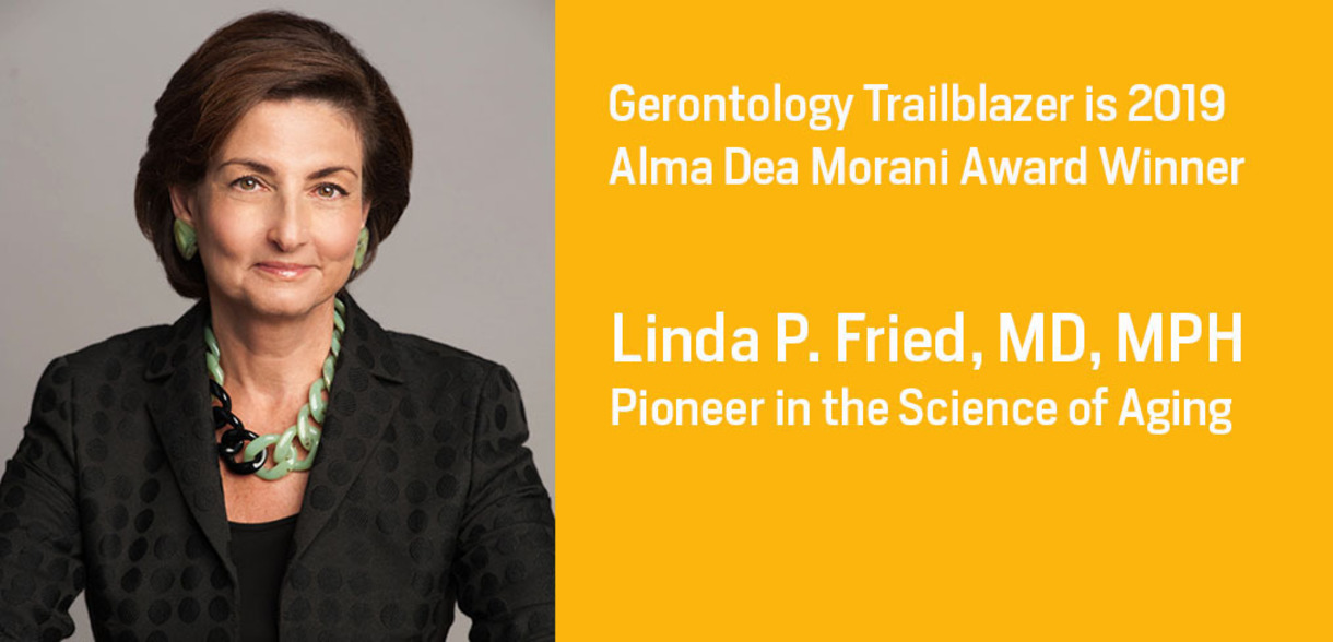 Honoring Linda P. Fried, MD, MPH