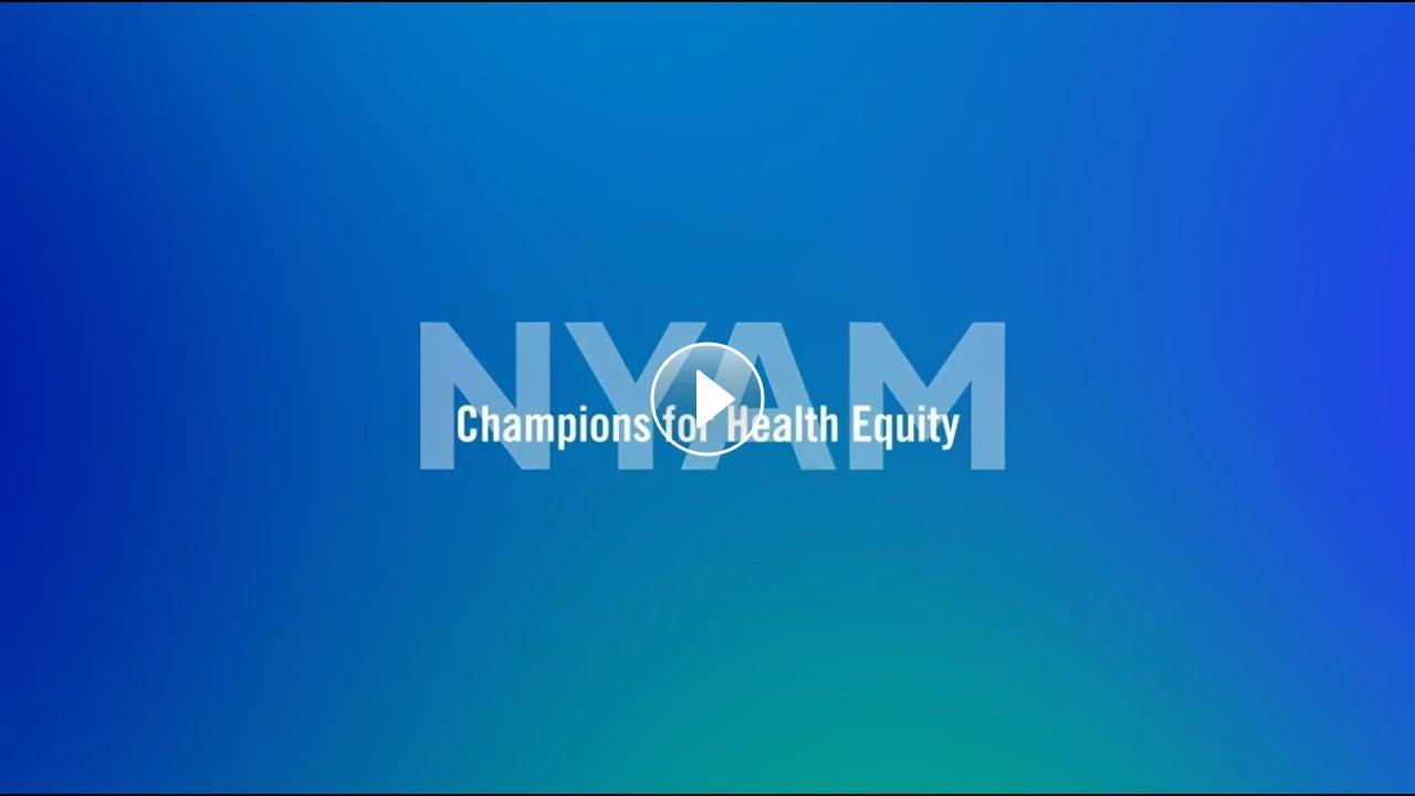 NYAM - Champions for Health Equity https://support.nyam.org/championsofhealthequity