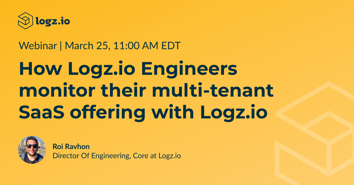 How Logz.io Engineers monitor their multi-tenant SaaS offering with Logz.io