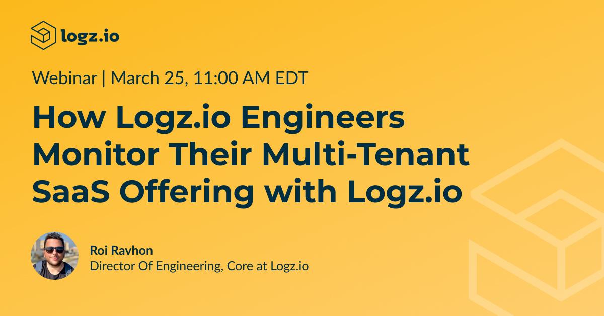 logz.io engineers monitor their multi tenant saas offering