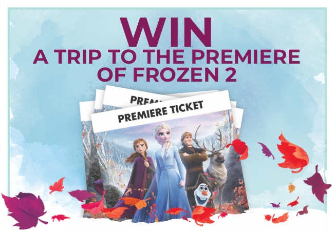 WIN A TRIP TO THE PREMIERE OF FROZEN 2