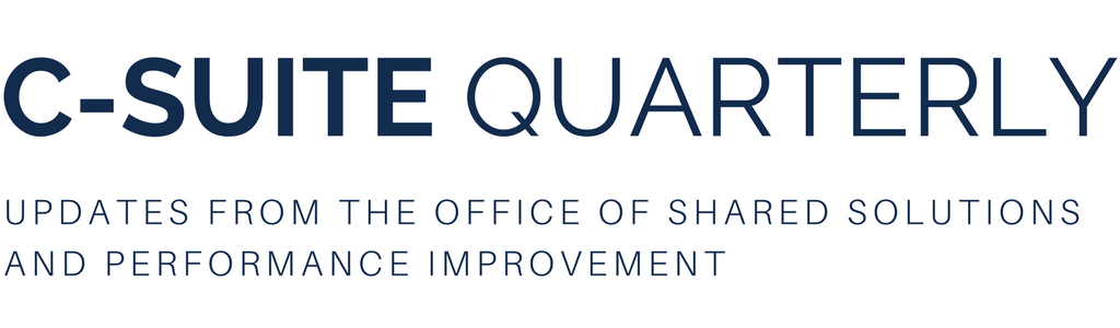 C-Suite Monthly: Updates from the Office of Shared Solutions and Performance Improvement