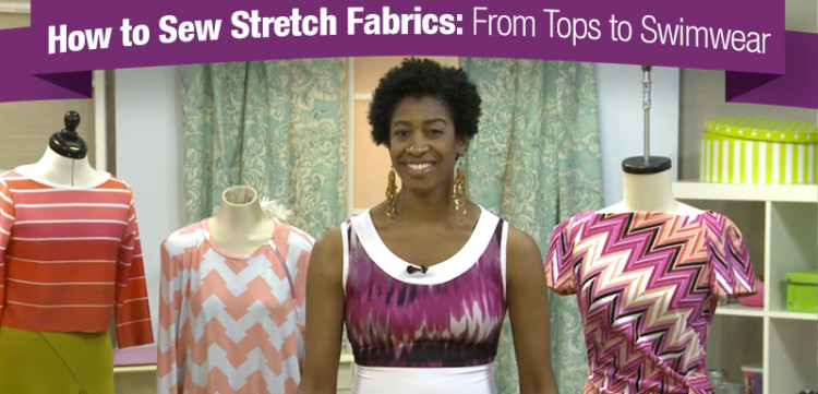 How to Sew Stretch Fabrics: From Tops to Swimwear